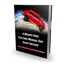 A Worry Free Car Care Manual for Every Driver