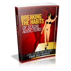 Breaking The Habits Of Sexual Addictions