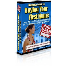 Definitive Guide To Buying Your First Home