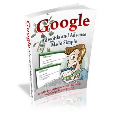 Google Adwords and Adsense Made Simple
