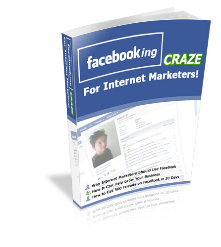 Facebooking Craze For Internet Marketers