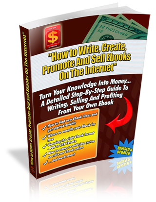How to Write Create Promote and Sell Ebooks On The Internet