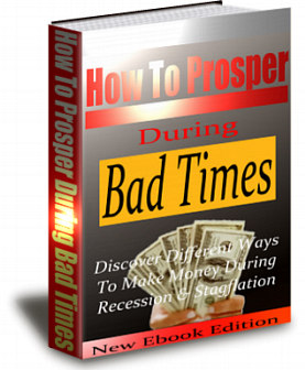 How To Prosper During Bad Times